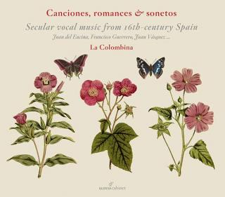 Canciones, romances & sonetus - Secular vocal music from 16th-century Spain - La Colombina