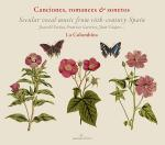 Canciones, romances & sonetus - Secular vocal music from 16th-century Spain <span>-</span> La Colombina