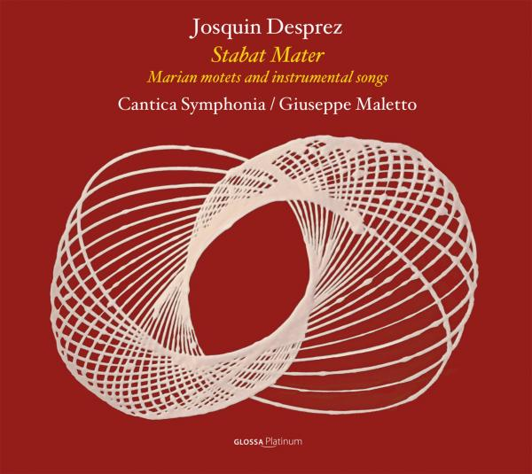 Desprez, Josquin: Stabat Mater - Marian Motets and instrumental songs <span>-</span> Cantica Symphonia / Maletto, Giuseppe