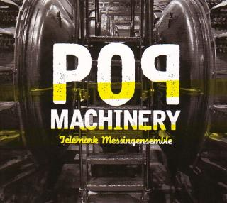 Pop Machinery - Telemark Messingensemble