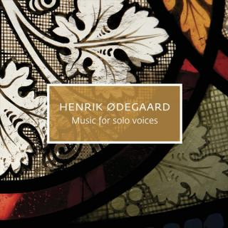 Henrik Ødegaard - Music for solo voices - Henrik Ødegaard