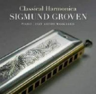 Classical Harmonica: Sigmund Groven - Groven, Sigmund (harmonica) / Waagaard, Ivar Anton (piano)