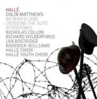 Matthews, Colin: No Man's Land, Crossing The Alps & Aftertones - Hallé