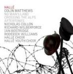 Matthews, Colin: No Man's Land, Crossing The Alps & Aftertones <span>-</span> Hallé