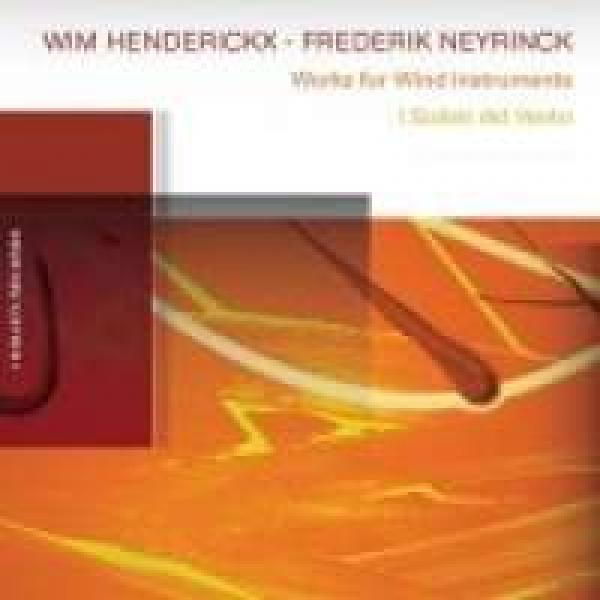 Henderickx & Neyrinck: Works For Wind Instruments <span>-</span> I Solisti del Vento