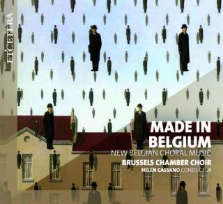 Made in Belgium – New Belgian Choral Music - Brussels Chamber Choir | Cassano, Helen – conductor