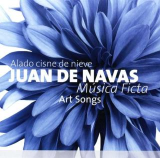 Navas, Juan de: Art Songs - Musica Ficta