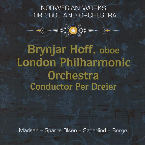 Norwegian Works For Oboe And Orchestra <span>-</span> Hoff, Brynjar/London Philharmonic Orchestra/Dreier, Per
