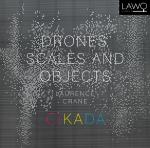 Drones, Scales and Objects <span>-</span> Cikada