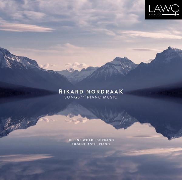 Rikard Nordraak: Songs and Piano Music <span>-</span> Helene Wold (sopran) & Eugene Asti (piano)