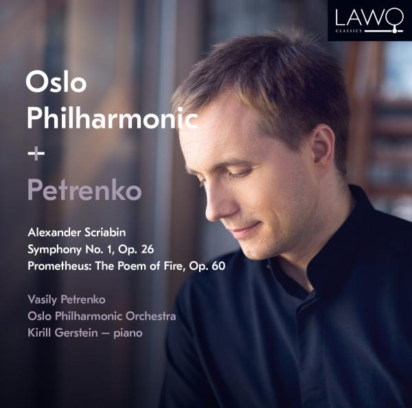 Alexander Scriabin: Symphony No. 1, Op. 26 / Prometheus: The Poem of Fire, Op. 60 <span>-</span> Oslo-Filharmonien / Petrenko, Vasily / Gerstein, Kirill (piano)