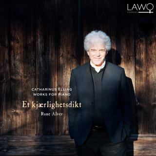 Catharinus Elling Works for Piano: Et Kjærlighetsdikt - Alver, Rune (piano)