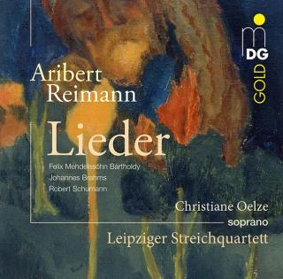 Reimann, Aribert; Songs (Works by Mendelssohn, Brahms and Schumann arr. for soprano and string quartet) - Oelze, Christiane
