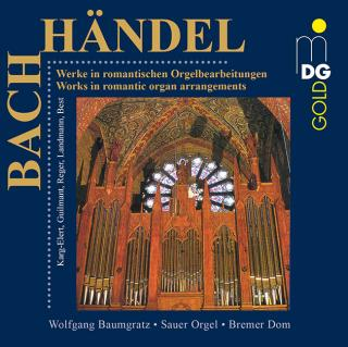 JS Bach - GF Handel: Romantic Organ Arrangements By Karg-Elert, Guilmant, Reger Landmann & Best
