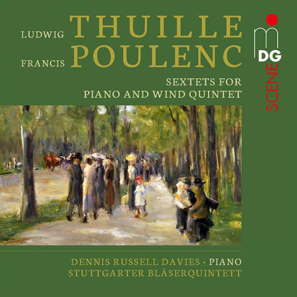 Thuille & Poulenc: Sextets for Piano and Wind Quintet <span>-</span> Davies, Dennis Russell – piano | Stuttgarter Bläserquintett