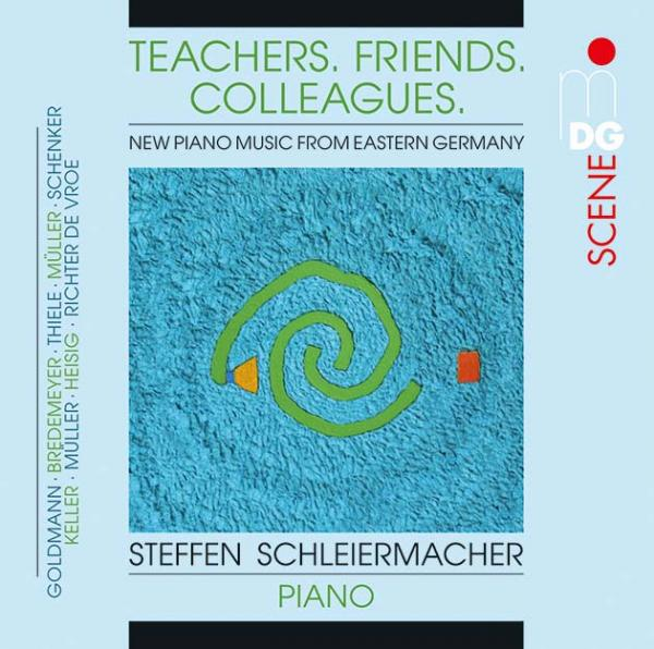 Teachers. Friends. Colleagues. <span>-</span> Schleiermacher, Steffen (klaver)