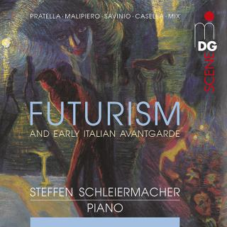 Futurism - and Early Italian Avantgarde - Schleiermacher, Steffen (piano)