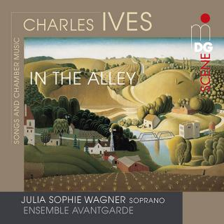 Charles Ives: In the Alley - Songs and Chamber Music - Wagner, Julia Sophie (soprano) / Schleiermacher, Steffen (piano) / Ensemble Avantgarde