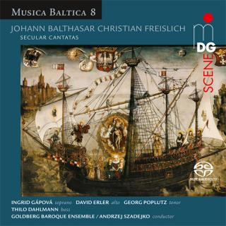 Freislich, Johann Balthasar Christian: Secular Cantatas - Musica Baltica 8 - Goldberg Baroque Ensemble / Goldberg Vocal Ensemble / Szadejko, Andrzej