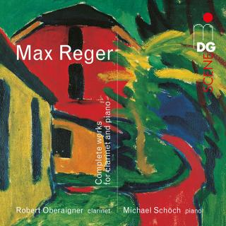 Reger, Max: Complete Works for Clarinet and Piano - Oberaigner, Robert