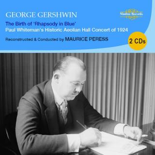 Gershwin, George: The Birth of Rhapsody in Blue - New Palais Royale Orchestra / Peress, Maurice