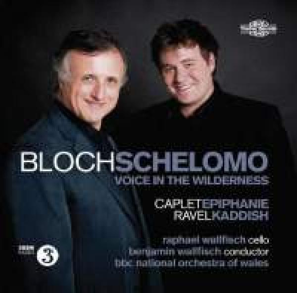 Bloch, Ernest: Schelomo - Voice In The Wilderness <span>-</span> Wallfisch, Raphael (cello)