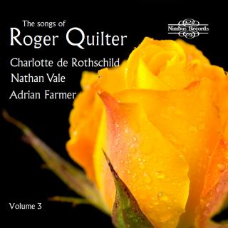 Quilter, Roger: The Songs of, Vol. 3 - Rothschild, Charlotte (soprano) / Farmer, Adrian (piano) / Vale, Nathan (tenor)