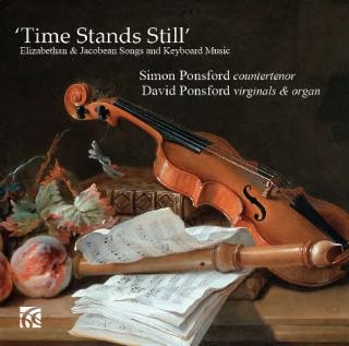 Time Stands Still - Elizabethan & Jacobean Songs & Keyboard Music - Ponsford, Simon (kontratenor)