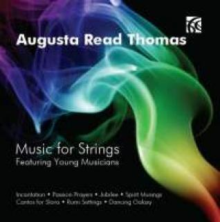 Thomas, Augusta Read: Music For Strings - Diverse utøvere