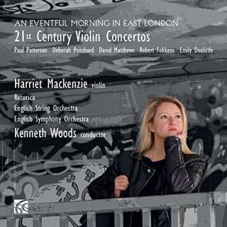 An Eventful Morning in East London: 21st Century Violin Concertos - Mackenzie, Harriet - violin