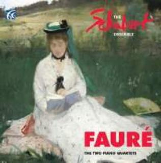 Fauré, Gabriel: The Two Piano Quartets - The Schubert Ensemble