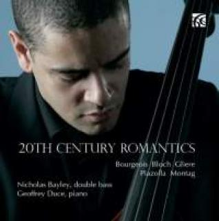 20th Century Romantics - Works for double bass - Bayley, Nicholas