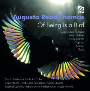 Thomas, Augusta Read: Of Being is a Bird - Parker Quartet