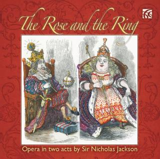 Jackson, Nicholas: The Rose and the Ring - An Opera in two acts - Jackson, Sir Nicholas