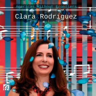 Clara Rodriguez – Americas without Frontiers - Rodriguez, Clara - piano