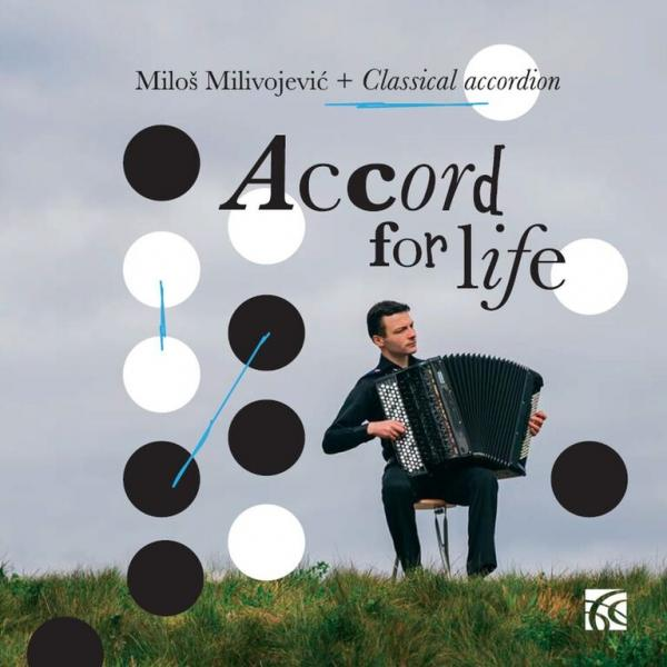 Accord for Life - Milivojevich, Milos - accordeon