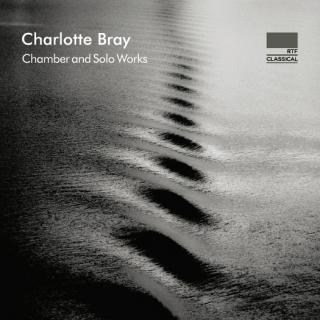 Bray, Charlotte: Chamber and Solo Works - Various Artists