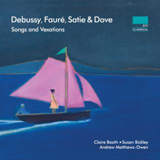 Debussy, Faure, Satie & Dove: Songs & Vexations