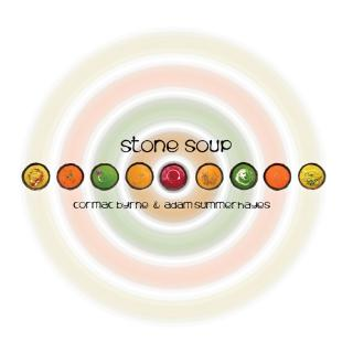 Stone Soup - Byrne, Cormac / Summerhayes, Adam