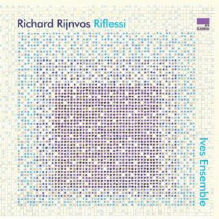Rijnvos, Richard: Riflessi - Ives Ensemble