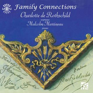 Family Connections - Rothschild, Charlotte de (soprano) / Martineau, Malcolm (piano