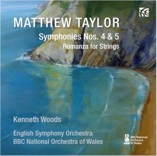 Taylor, Matthew: Symphonies Nos. 4 & 5; Romanza - English Symphony Orchestra / BBC National Orchestra of Wales / Woods, Kenneth