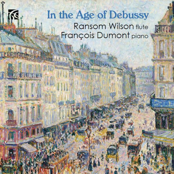 In the Age of Debussy - Wilson, Ransom (flute) / Dumont, Francois (piano)