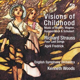 Visions of Childhood - Strauss: Four Last Songs - Fredrick, April (soprano) / English Symphony Orchestra / Woods, Kenneth