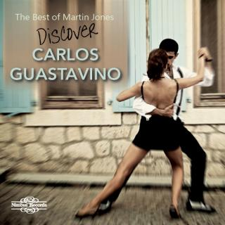 Discover Carlos Guastavino - The Best of Martin Jones - Jones, Martin