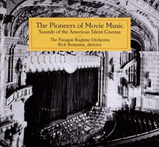 The Pioneers of Movie Music: Sounds of the American Silent Cinema - The Paragon Ragtime Orchestra