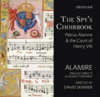 The Spy's Choirbook - Alamire