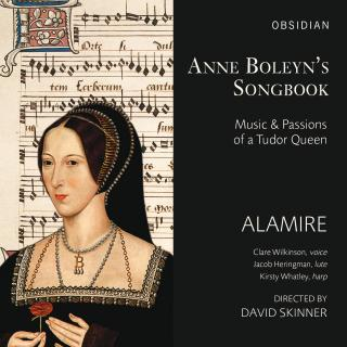 Anne Boleyn's Songbook - Music and Passions of a Tudor Queen - Skinner, David