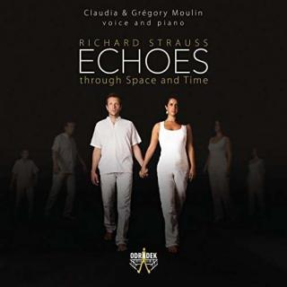 Richard Strauss: Echoes through Space and Time - Moulin, Claudia & Grégory – voice & piano