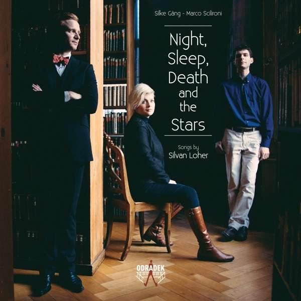 Night, Sleep, Death and the Stars - Songs by Silvan Loher <span>-</span> Silke Gang | Sclironi, Marco